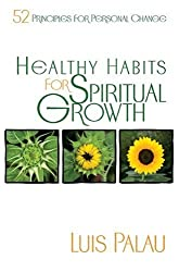Healthy Habits For Spiritual Growth: 52 Principles for Personal Change