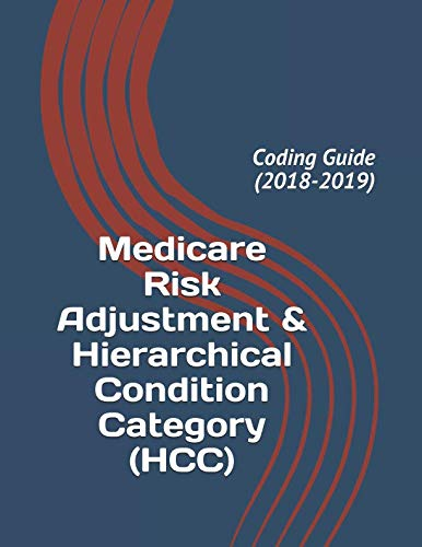 b592dd87e8 Medicare Risk Adjustment & Hierarchical Condition Category (HCC): Coding  Guide (2018-