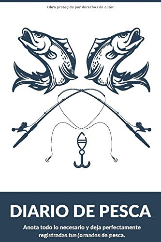 Diario de Pesca: Cuaderno de Pesca Formato A5 | 100 Paginas Para Apuntar Todos los Detalles | Fecha, Lugar, Meteorología, Aparejos, capturas...| ... Regalo Perfecto para Pescador y Aficionados.