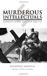 Murderous Intellectuals: German Elites and the Nazi SS