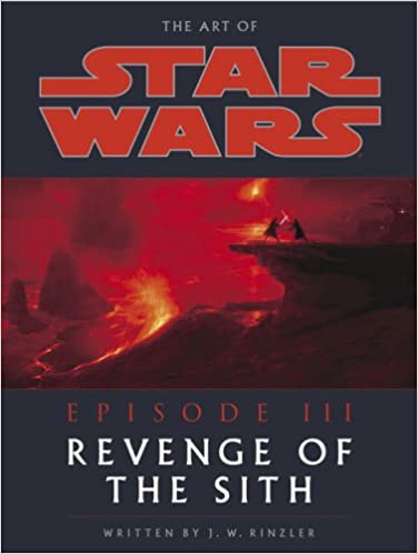 The Art Of Star Wars Episode Iii Revenge Of The Sith J W Rinzler George Lucas 9780345431356 Amazon Com Books