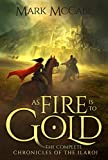 As Fire is to Gold: The Complete Chronicles of the Ilaroi