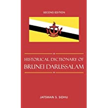 Historical Dictionary of Brunei Darussalam (Historical Dictionaries of Asia, Oceania, and the Middle East)