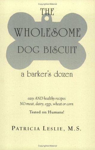 Wholesome Dog Biscuit: A Barker's Dozen