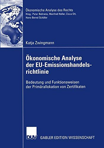 Ökonomische Analyse der EU-Emissionshandelsrichtlinie: Bedeutung und Funktionsweisen der Primärallokation von Zertifikaten (Ökonomische Analyse des Rechts) (German Edition)