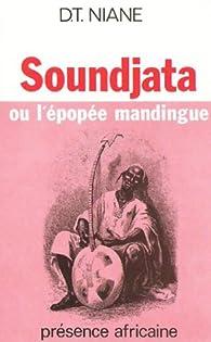 Soundjata, ou, L'épopée mandingue / Djibril Tamsir Niane par Djibril Tamsir Niane