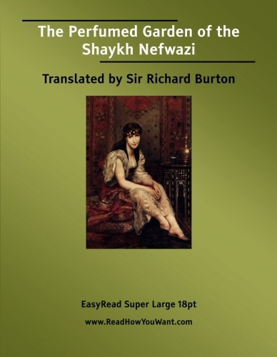 The Perfumed Garden of the Shaykh Nefwazi: [EasyRead Super Large ...