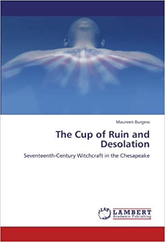 Book The Cup of Ruin and Desolation: Seventeenth-Century Witchcraft in the Chesapeake
