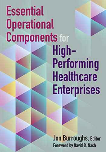 Essential Operational Components for High-Performing Healthcare Enterprises (ACHE Managment) (Essential Components)