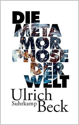 Die Metamorphose der Welt: Amazon.es: Beck, Ulrich, Jakubzik, Frank: Libros  en idiomas extranjeros