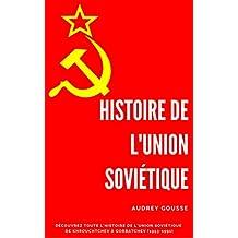 L'Union Soviétique - de Khrouchtchev à Gorbatchev: Découvrez Toute l'Histoire (French Edition)