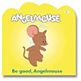 Be Good, Angelmouse, Rodney Peppe, 1553663217