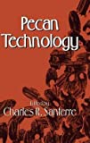 img - for C. R. Santerre: Pecan Technology (Hardcover); 1994 Edition book / textbook / text book