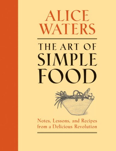 Water Lesson - The Art of Simple Food: Notes, Lessons, and Recipes from a Delicious Revolution