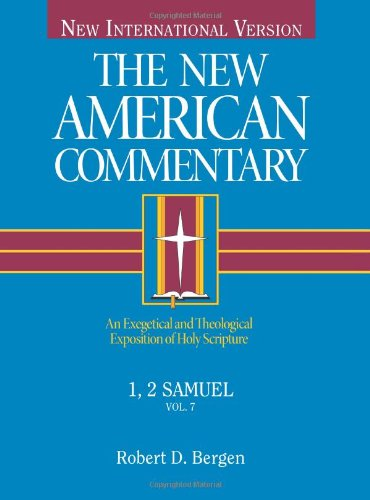 7: 1, 2 Samuel: An Exegetical and Theological Exposition of Holy Scripture (The New American Commentary)