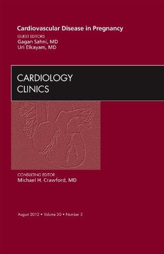 Cardiovascular Disease in Pregnancy, An Issue of Cardiology Clinics, 1e (The Clinics: Internal Medicine)