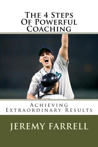 The 4 Steps Of Powerful Coaching (The Personal Leadership Series Book 3)