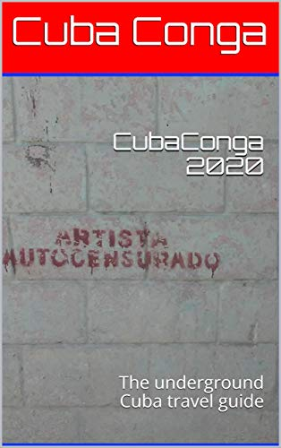 CubaConga 2020: The underground Cuba travel guide (The Best Cuban Cigars 2019)
