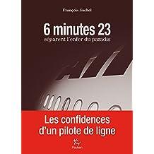 6 minutes 23 séparent l'enfer du paradis (French Edition)
