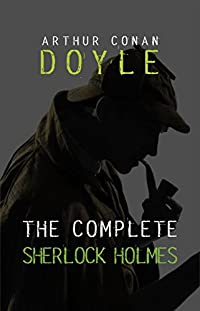 Arthur Conan Doyle: The Complete Sherlock Holmes by Arthur Conan Doyle ebook deal