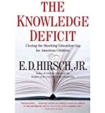 img - for [(The Knowledge Deficit: Closing the Shocking Education Gap for American Children)] [Author: Jr. E D Hirsch] published on (April, 2007) book / textbook / text book