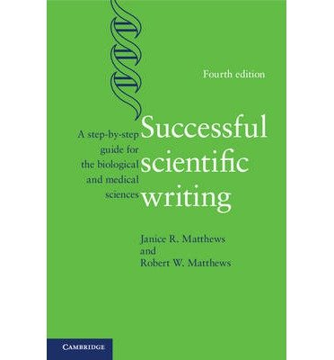 [(Successful Scientific Writing: A Step-by-Step Guide for the Biological and Medical Sciences)] [Author: Janice R. Matthews] published on (January, 2015)