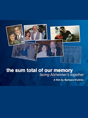 The Sum Total of Our Memory: Facing Alzheimer