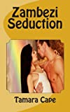 Zambezi Seduction, Tamara Cape, 1482784440