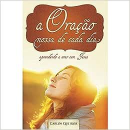 ORACAO NOSSA DE CADA DIA, A - APRENDENDO A ORAR COM JESUS - 1