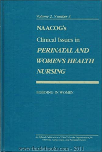 Read online NAACOG's Clinical Issues in Perinatal and Women's Health Nursing: Bleeding in Women (Volume 2, Number 3) PDF