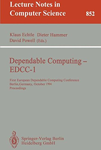 Dependable Computing-Edcc-1 : First European Dependable Computing Conference, Berlin, Germany, October 4-6, 1994 : Proceedings (Lecture Notes in Comp) by European Dependable Computing Conference Editor