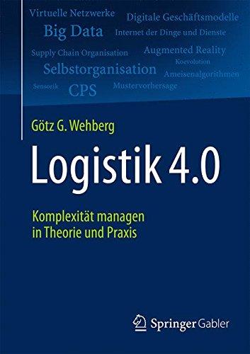 Logistik 4.0: Komplexität managen in Theorie und Praxis