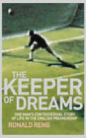 Keeper of Dreams: The Incredible Story of a Goalkeeper