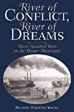 River of Conflict, River of Dreams, Biloine Whiting Young, 188065430X