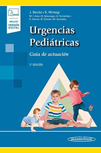 Urgencias Pediátricas. Guia de actuacion por Javier Benito Fernández,Santiago Mintegui Raso