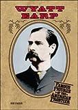 Wyatt Earp (Famous Figures of the American Frontier)