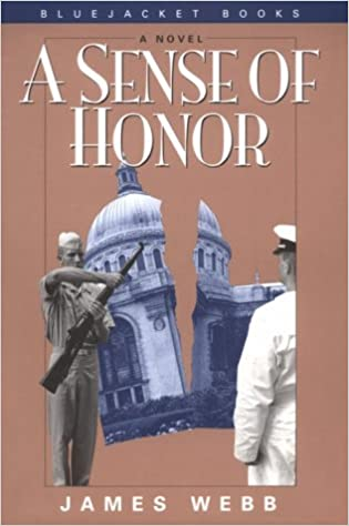 A Sense of Honor (Bluejacket Books): James Webb: 9781557509178 ...