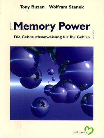 Memory Power. Die Gebrauchsanweisung für Ihr Gehirn