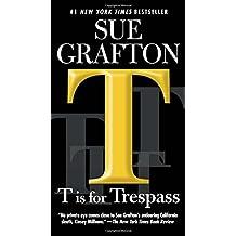 T is for Trespass (A Kinsey Millhone Novel)
