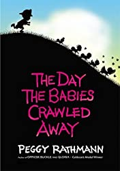 [(The Day the Babies Crawled Away )] [Author: Peggy Rathmann] [Oct-2003]