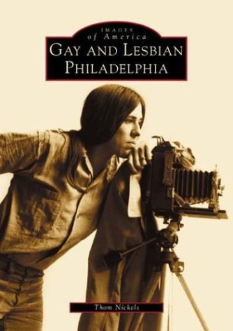 Gay  and  Lesbian  Philadelphia   (PA)  (Images  of  America)