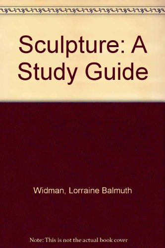 Sculpture: A Studio Guide to Concepts, Methods, and Materials
