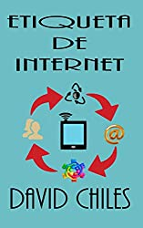 Etiqueta de Internet: Netiquette Fundamentos, Reglas, y optimización (Netiqueta nº 2) (Spanish Edition)