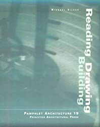 Reading, Drawing, Building (Pamphlet Architecture)