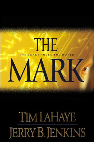 The Mark: The Beast Rules the World by Jerry B. Jenkins and Tim LaHaye