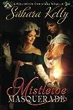 Mistletoe Masquerade: A Ridlington Christmas Novella by  Sahara Kelly in stock, buy online here