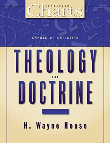 Charts of Christian Theology & Doctrine (text only) by H. W. House