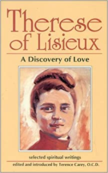 Therese of Lisieux: A Discovery of Love: Selected Spiritual Writings