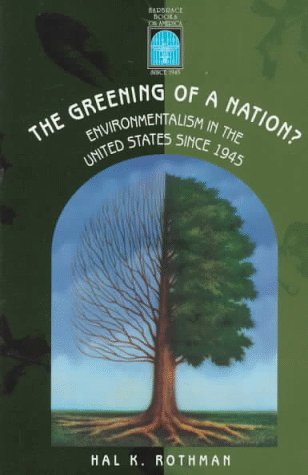 The Greening of a Nation?: Environmentalism in the U.S. Since 1945 (Harbrace Books on America Since 1945)
