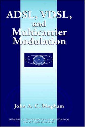 Download ADSL, VDSL, and Multicarrier Modulation (Wiley Series in Telecommunications and Signal Processing) Pdf